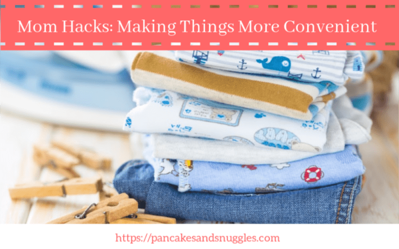 Mom Hacks: Making Things More Convenient