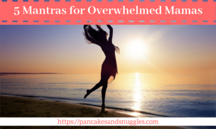 5 Mantras for Overwhelmed Mamas