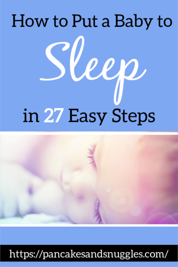 How To Put a Baby to Sleep in 27 Easy Steps