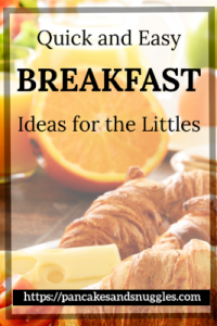 Quick and Easy Breakfast Ideas for the Littles