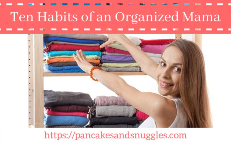 Ten Habits of an Organized Mama