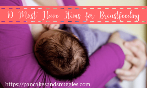 10 Must Have Items for Breastfeeding
