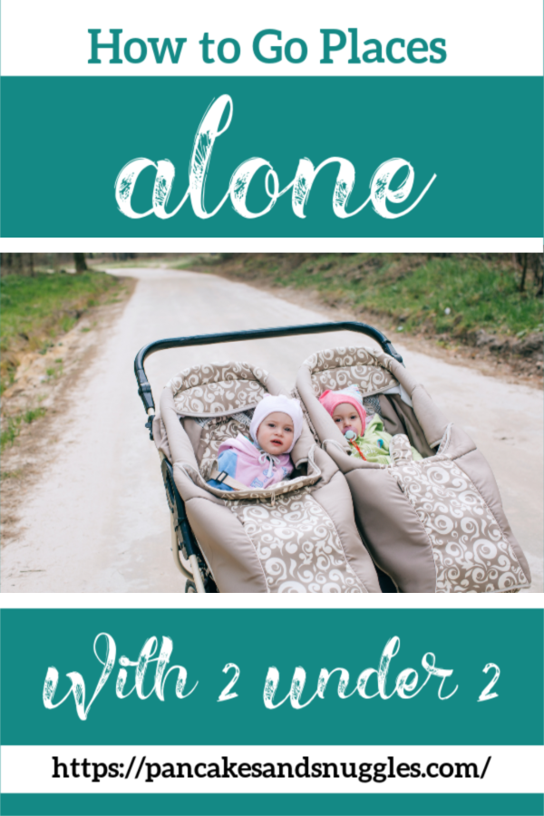 Tips for how to go places ALONE with 2 under 2! Pin now, read later!