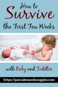 How to Survive the First Few Weeks with Baby and Toddler