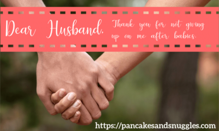 Dear Husband, Thank You For Not Giving Up on Me After Babies