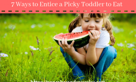 7 Ways to Entice a Picky Toddler to Eat