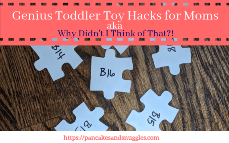 Genius Toddler Toy Hacks for Moms: aka Why Didn't I Think of That?!