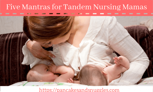 Five Mantras for Tandem Nursing Mamas