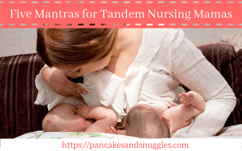 Five Mantras for Tandem Nursing Mamas