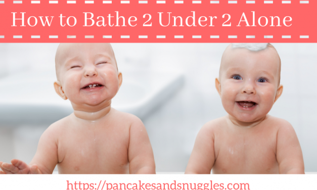 How to Bathe 2 Under 2 Alone