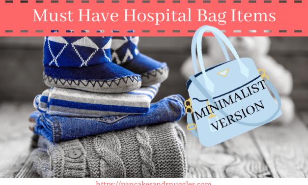 Must Have Hospital Bag Items – Minimalist Version
