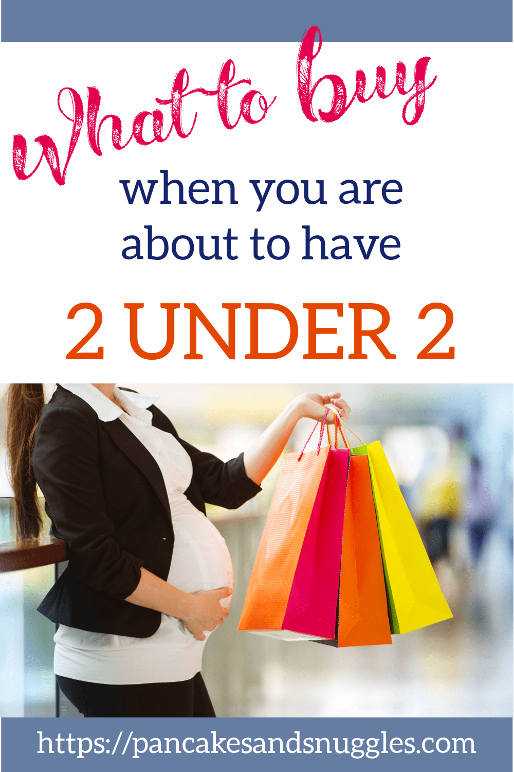 What to Buy When You are About to Have 2 Under 2
