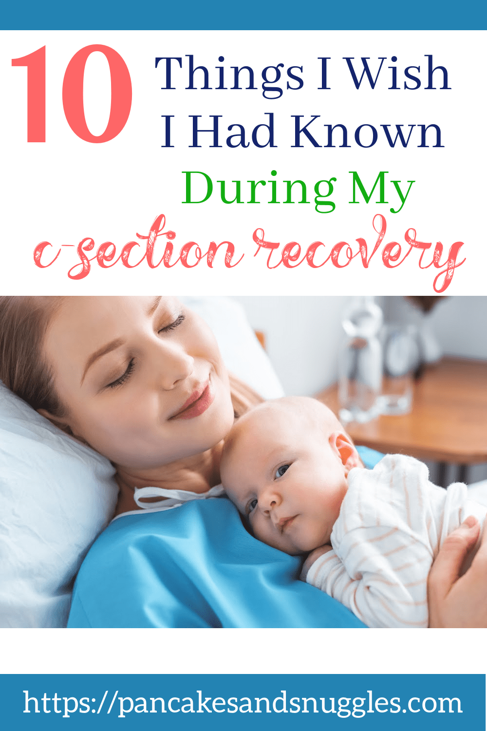 Ten Things I Wish I Had Known During My C-Section Recovery